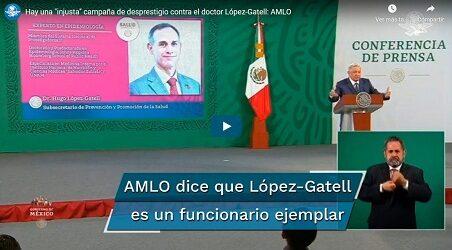 """defensor presidencial…Hay una """"injusta"""" campaña de desprestigio contra el doctor López-Gatell: AMLO"""