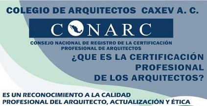 El Colegio de Arquitectos de Xalapa expide convocatoria de Profesionalización, respaldados por la FNCARM A. C. y avalados por CONARC