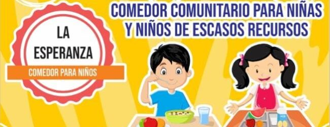 """EL COMEDOR COMUNITARIO """"LA ESPERANZA"""" DA COMIDA PARA 50 NIÑOS : JUAN DE DIOS HERNÁNDEZ TEJEDA."""