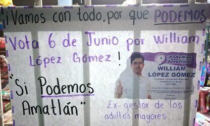 WILLIAM LÓPEZ GOMEZ CÁNDIDATO DE PODEMOS, CON CAMPAÑA AUSTERA PERO, CON EL RESPALDO DEL VOTO  CIUDADANO PARA GANAR LA ELECCIÓN EN AMATLAN.